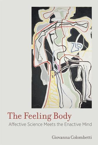 Feeling Body : Affective Science Meets the Enactive Mind