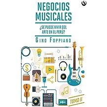 Negocios musicales (Tomo II): ¿Se puede vivir del arte en el Perú? (Spanish Edition)
