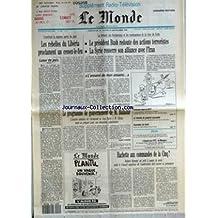 MONDE (LE) [No 14201] du 23/09/1990 - LUEUR DE PAIX - LES REBELLES DU LIBERIA PROCLAMENT UN CESSEZ-LE-FEU - LE PRESIDENT BUSH REDOUTE DES ACTIONS TERRORISTES - LA SYRIE RESSERRE SON ALLIANCE AVEC L'IRAN - L'ENNEMI DE MON ENNEMI... PAR JEAN-PIERRE LANGELLIER - LE PROGRAMME DE GOUVERNEMENT DE M. BALLADUR PAR ANDRE PASSERON - ENTENTES DANS LE BTP - LA RETRAITE DU GENERAL JARUZELSKI - INCENDIES DE FORET - HACHETTE AUX COMMANDES DE LA CINQ ? PAR ANNICK COJEAN ET PIERRE-ANGEL GAY.