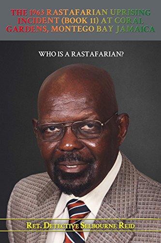 The 1963 Rastafarian Uprising Incident (Book 11) At Coral Gardens, Montego Bay Jamaica: Who is a Rastafarian? (English Edition) - Coral Garden
