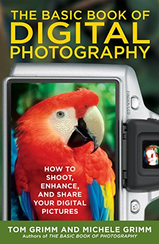 The Basic Book of Digital Photography: How to Shoot, Enhance, and Share Your Digital Pictures (English Edition) Digitale Slr-ratgeber