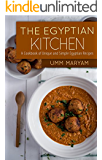 The Egyptian Kitchen: A Cookbook of Unique and Simple Egyptian Recipes (Egypt Cookbook, Egypt Recipes, Egyptian Cookbook, Egyptian Recipes, Egypt Cooking, Egyptian cooking 1)