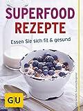 Superfood Rezepte: Essen Sie sich fit und gesund mit Chia, Quinoa, Grünkohl & Co (GU Themenkochbuch)