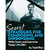 Secret Strategies for Composing and Improvising (English Edition)