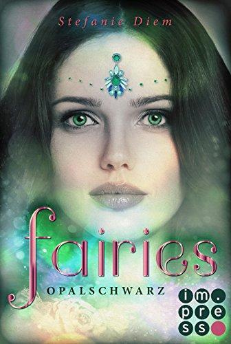 Buchseite und Rezensionen zu 'Fairies 4: Opalschwarz' von Stefanie Diem