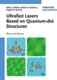 Ultrafast Lasers Based on Quantum Dot Structures: Physics and Devices
