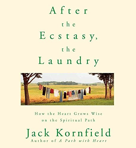 [After the Ecstasy, the Laundry: How the Heart Grows Wise on the Spiritual Path] (By: Jack Kornfield) [published: November, 2005]