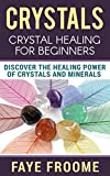 51BNHpEtniL. SL160  - Crystals: Crystal Healing for Beginners, Discover the Healing Power of Crystals and Minerals (Holistic Health, Alternative Therapy, & Natural Remedies Book 1) Reviews and price compare uk
