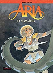 Aria - tome 31 - La mamaïtha