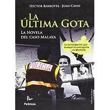 La Última Gota. La Novela Del Caso Malaya (De Facto (parentesis))