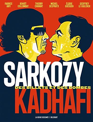 Sarkozy-Kadhafi : Des billets et des bombes -