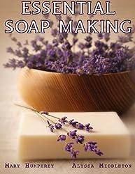 Essential Soapmaking