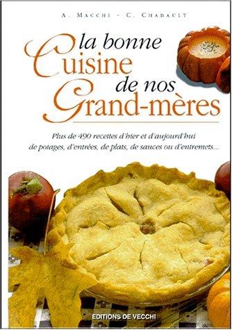 La bonne cuisine de nos grand-mères