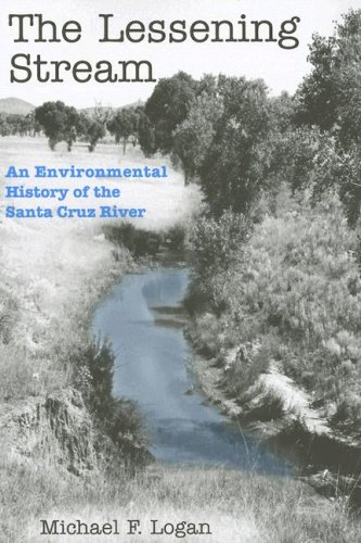 The Lessening Stream: An Environmental History of the Santa Cruz River