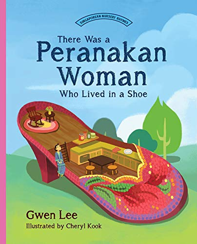 There Was A Peranakan Woman Who Lived In A Shoe por Cheryl Kook epub
