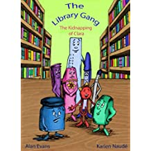The Library Gang and the Kidnapping of Clara Clip (The Lbrary Gang Book 2)