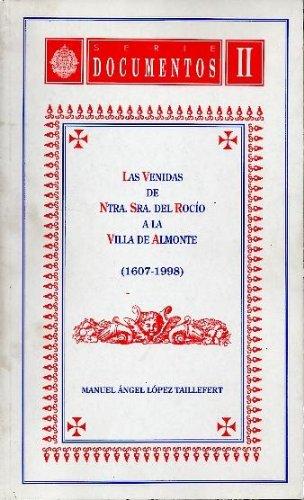 LAS VENIDAS DE NTRA. SRA. DEL ROCIO A LA VILLA DE ALMONTE (1607-1998).