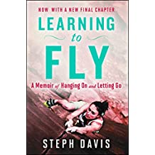 Learning to Fly: An Uncommon Memoir of Human Flight, Unexpected Love, and One Amazing Dog (English Edition)