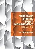 Strategic Sports Event Management: Third edition