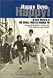 Happy Boys Happy!: Rock History of the Small Faces and Humble Pie