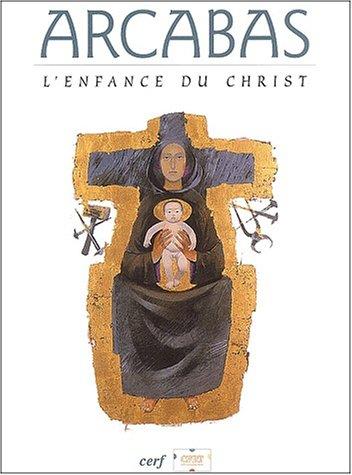 L'enfance du Christ par Jean Bastaire