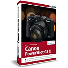 Canon PowerShot G3X - Für bessere Fotos von Anfang an: Das Kamerahandbuch für den praktischen Einsatz