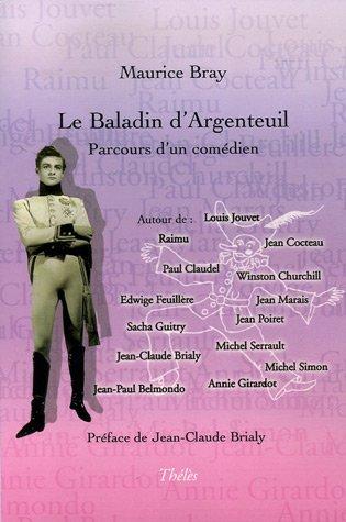 Le baladin d'Argenteuil : Parcours d'un comédien par Maurice Bray