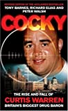 Cocky: The Rise & Fall of Curtis Warren, Britains Biggest Drug Baron: The Rise and Fall of Curtis Warren, Britains Bigge