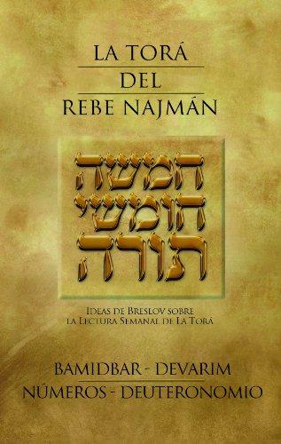 La Torá del Rebe Najmán - BaMidbar/Devarim/Números/Deuteronomio por Rebe Najmán de Breslov