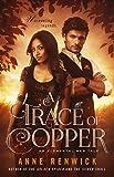 A Trace of Copper (An Elemental Web Tale Book 2) by Anne Renwick