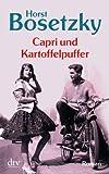 Capri und Kartoffelpuffer: Roman - Horst Bosetzky