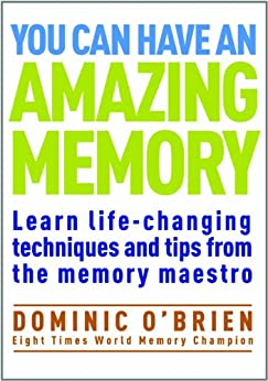 You Can Have an Amazing Memory: Learn life-changing techniques and tips from the memory maestro par [O'Brien, Dominic]