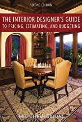 The Interior Designer's Guide to Pricing, Estimating, and Budgeting
