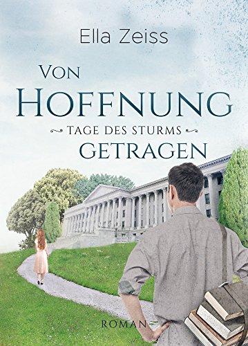 Von Hoffnung getragen: Tage des Sturms (Band 2)