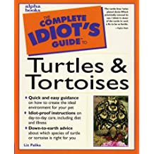 The Complete Idiot's Guide to Turtles and Tortoises