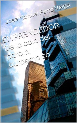 EMPRENDEDOR                         De la cola del paro al  autoempleo por Jose Manuel Ferro Veiga