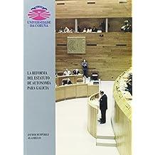La Reforma Del Estado de Autonomía Para Galicia (Monografías)