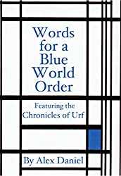 Words for a Blue World Order: Featuring the Chronicles of Urf (English Edition)
