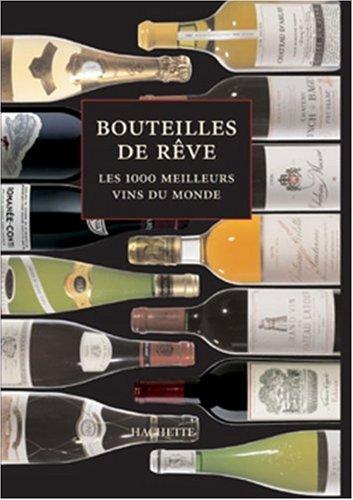Bouteilles de rêve : Les meilleurs vins du monde