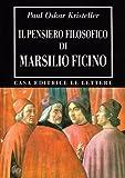 Il pensiero filosofico di Marsilio Ficino (Bibliotheca)