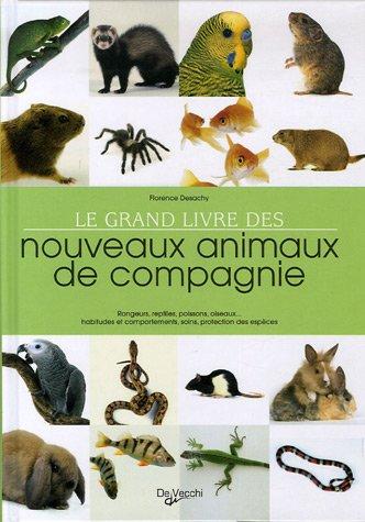 Le grand livre des nouveaux animaux de compagnie