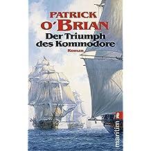 Der Triumph des Kommodore (Ein Jack-Aubrey-Roman 17)