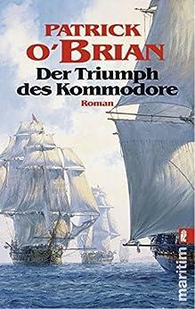 Der Triumph des Kommodore (Ein Jack-Aubrey-Roman 17) (German Edition) di [O'Brian, Patrick]