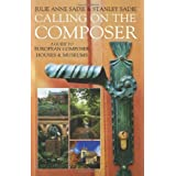 Calling on the Composer: A Guide to European Composer Houses and Museums by Julie Anne Sadie (2005-07-10)