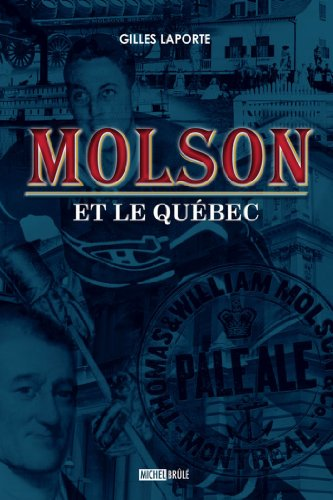 Molson et le Québec (Essais) par GILLES LAPORTE