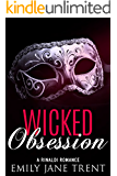 Wicked Obsession (Bend To My Will #6)
