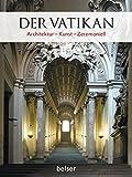 Der Vatikan: Architektur - Kunst - Zeremoniell -