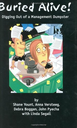 Buried Alive!: Digging Out of a Management Dumpster by Shane Yount (2010-01-01)