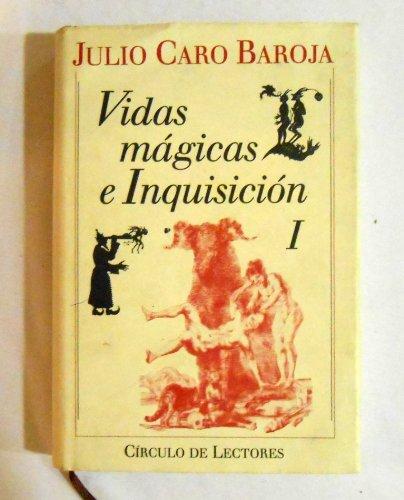 VIDAS MAGICAS E INQUISICION, Vol. I