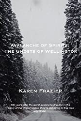 Avalanche of Spirits: The Ghosts of Wellington by Karen Frazier (2010-03-01)